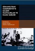 Osmanlı'dan Cumhuriyet'e Salgın Hastalıklar ve Kamu Sağlığı