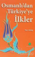 Osmanlı'dan Türkiye'ye İlkler