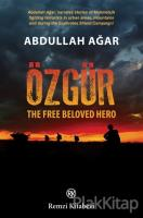 Özgür - The Free Beloved Hero