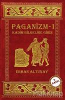 Paganizm 1: Kadim Bilgeliğe Giriş