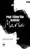 Pak Türk'ün Karısı Maria