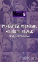 Pan-Kapitalizm Çağında Sol Bir Dil Aramak Mesele-2007 Söyleşileri