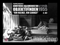 Patriklik Fotoğrafçısı Dimitros Kalumenos'un Objektifinden 6/7 Eylül 1955 2. Cilt