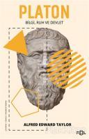 Platon - Bilgi Ruh ve Devlet