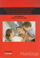 Problem Davranışları Azaltmada Olumlu Davranışsal Destek Uygulamaları: Aile ve Öğretmen Eğitimi El Kitabı