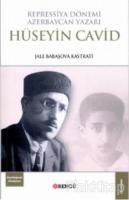 Repressiya Dönemi Azerbaycan Yazarı Hüseyin Cavid
