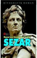 Roma'nın Sönmeyen Yıldızı Sezar