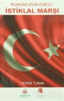 Ruhumuzun Emeli : İstiklal Marşı