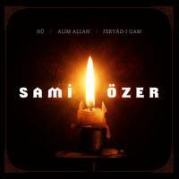 Hu / Alim Allah / Feryad-ı Gam (3 CD)