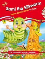 Sami the Silkworm Learns Allah's Name Ar Rabb