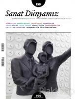 Sanat Dünyamız İki Aylık Kültür ve Sanat Dergisi Sayı: 159 Temmuz-Ağustos 2017