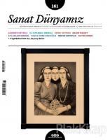 Sanat Dünyamız İki Aylık Kültür ve Sanat Dergisi Sayı : 161