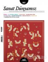 Sanat Dünyamız İki Aylık Kültür ve Sanat Dergisi Sayı : 162 Ocak - Şubat 2018