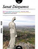 Sanat Dünyamız İki Aylık Kültür ve Sanat Dergisi Sayı : 164 Mayıs - Haziran 2018