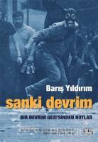 Sanki Devrim - Bir Devrim Gezi'sinden Notlar