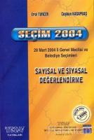 Seçim 2004 - Sayısal ve Siyasal Değerlendirme