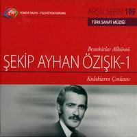 Şekip Ayhan Özışık 1 Kulakların Çınlasın (CD)