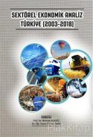 Sektörel Ekonomik Analiz Türkiye (2003-2018)