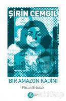 Şirin Cemgil: Bir Amazon Kadını