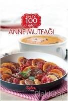 Sofra Özel En İyi 100 Tarif - Anne Mutfağı