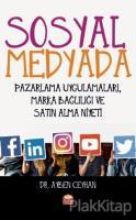 Sosyal Medyada Pazarlama Uygulamaları, Marka Bağlılığı ve Satın Alma Niyeti