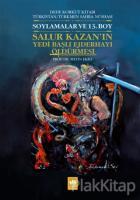 Soylamalar ve 13. Boy - Salur Kazan'ın Yedi Başlı Ejderhayı Öldürmesi