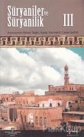 Süryaniler ve Süryanilik 3. Kitap