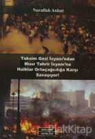 Taksim Gezi İsyanı'ndan Mısır Tahrir İsyanı'na Halklar Ortaçağcılığa Karşı Savaşıyor!