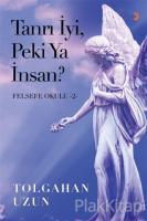 Tanrı İyi, Peki Ya İnsan? - Felsefe Okulu 2
