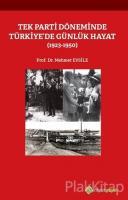 Tek Parti Döneminde Türkiye'de Günlük Hayat  (1923-1950)