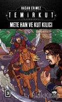 Temirkut 3 - Mete Han ve Kut Kılıcı (Ciltli)