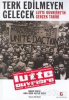Terk Edilmeyen Gelecek Lutte Ouvriere'in Gerçek Tarihi
