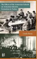 The Effects of the Armenian Schools on Armenian Identity Formation in Turkey