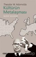 Theodor W. Adorno'da Kültürün Metalaşması