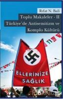 Toplu Makaleler 2 - Türkiye'de Antisemitizm ve Komplo Kültürü