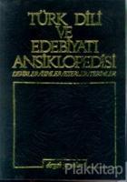 Türk Dili ve Edebiyatı Ansiklopedisi Cilt: 1 Devirler / İsimler / Eserler / Terimler