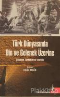 Türk Dünyasında Din ve Gelenek Üzerine