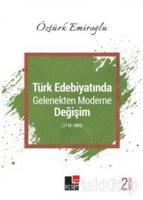 Türk Edebiyatında Gelenekten Moderne Değişim (1718-1895)