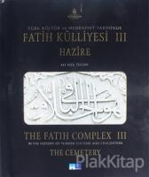 Türk Kültür ve Medeniyet Tarihinde Fatih Külliyesi Hazire 3. Cilt (Ciltli)