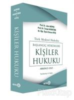 Türk Medeni Hukuku Başlangıç Hükümleri Kişiler Hukuku