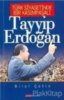 Türk Siyasetinde Bir Kasımpaşalı Tayyip Erdoğan