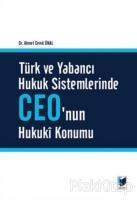 Türk ve Yabancı Hukuk Sistemlerinde Ceo'nun Hukuki Konumu (Ciltli)
