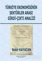 Türkiye Ekonomisinin Sektörler Arası Girdi-Çıktı Analizi