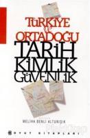 Türkiye ve Ortadoğu Tarih Kimlik Güvenlik
