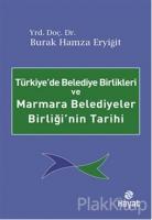 Türkiye'de Belediye Birlikleri ve Marmara Belediyeler Birliği'nin Tarihi