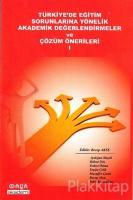 Türkiye'de Eğitim Sorunlarına Yönelik Akademik Değerlendirmeler ve Çözüm Önerileri 1