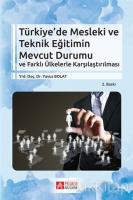 Türkiye'de Mesleki ve Teknik Eğitimin Mevcut Durumu ve Farklı Ülkelerle Karşılaştırılması