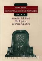 Türkiye'de Siyasal Kültürün Resmi Kaynakları Cilt: 3 Kemalist Tek Parti İdeolojisi ve CHP'nin Altı Ok'u