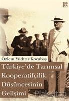 Türkiye'de Tarımsal Kooperatifçilik Düşüncesinin Gelişimi