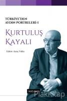 Türkiye'den Aydın Portreleri 1 - Kurtuluş Kayalı